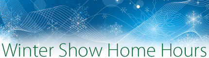 Winter Show Home Hours